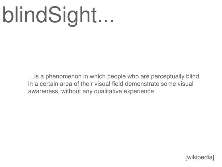blindSight...