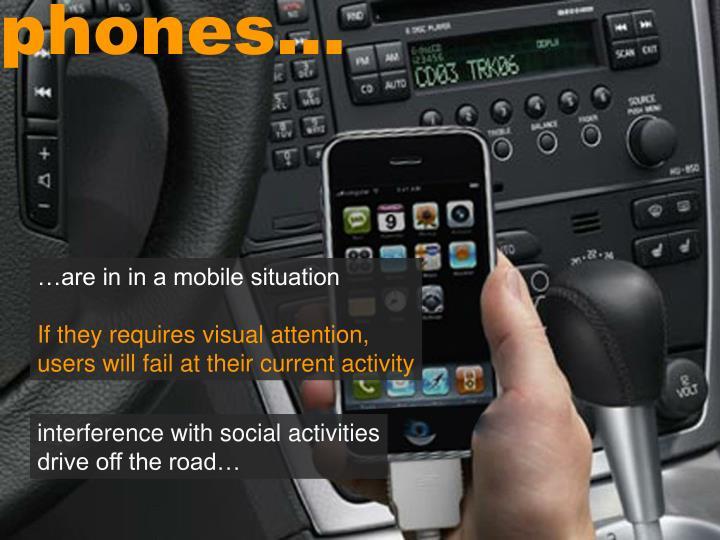 phones…
