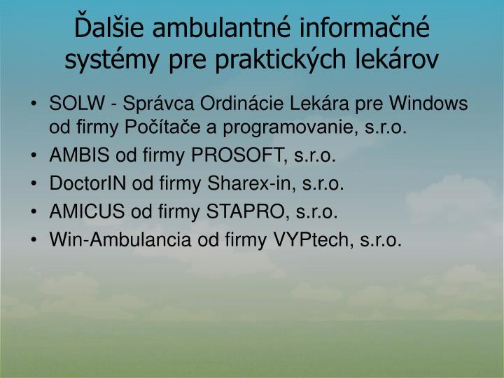Ďalšie ambulantné informačné systémy pre praktických lekárov