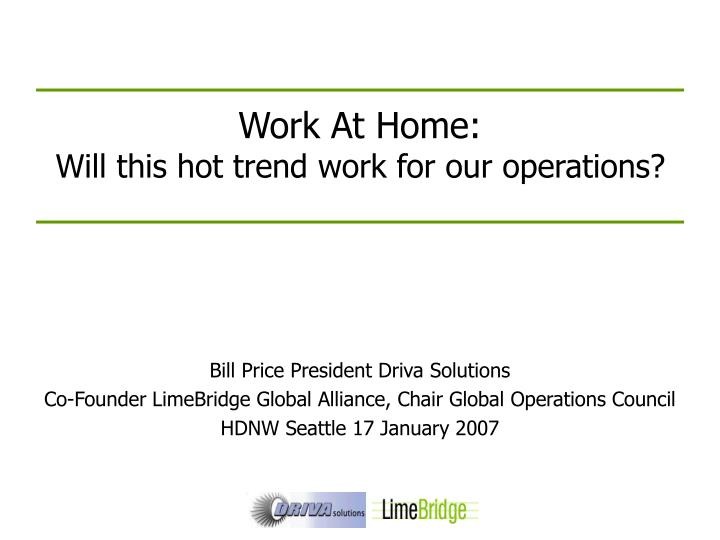 Work at home will this hot trend work for our operations