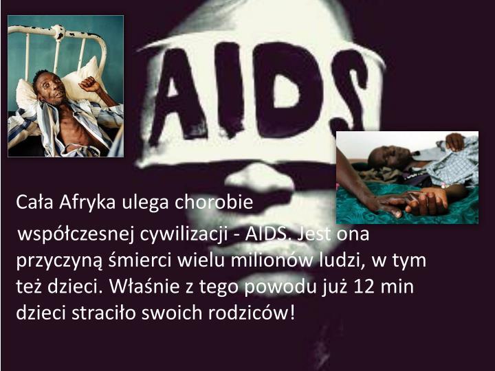 Cała Afryka ulega chorobie