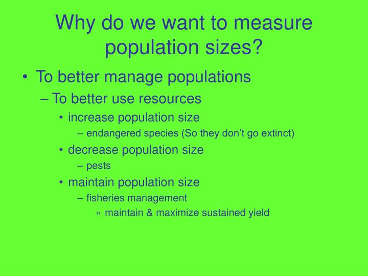 Why do we want to measure population sizes?