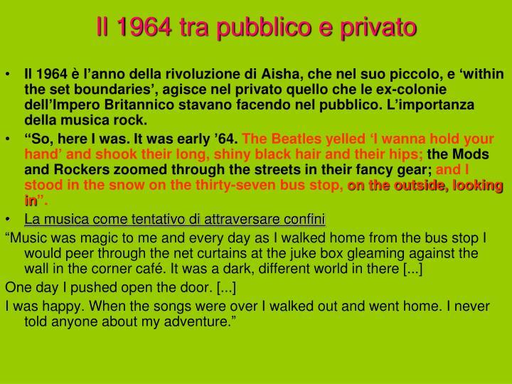 Il 1964 tra pubblico e privato