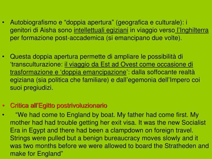 """Autobiografismo e """"doppia apertura"""" (geografica e culturale): i genitori di Aisha sono"""
