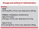 dosage and method of administration