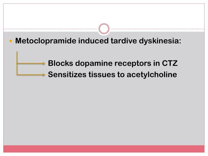 Metoclopramide induced tardive dyskinesia: