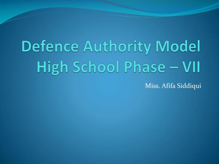 Defence authority model high school phase vii