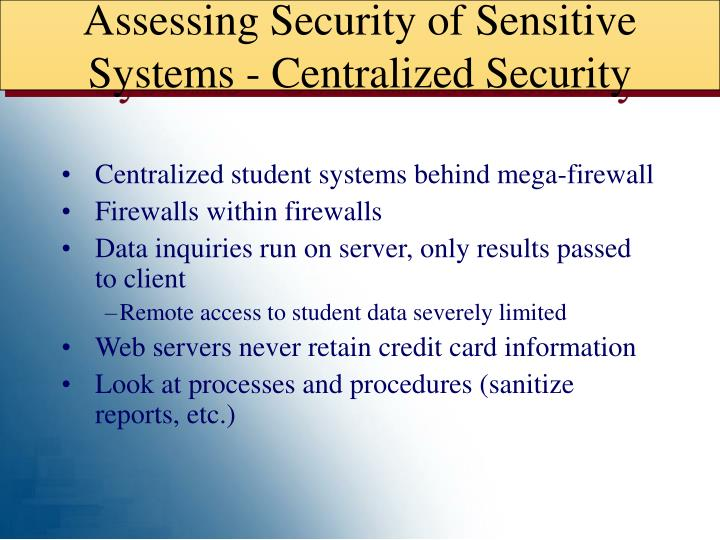Assessing Security of Sensitive Systems - Centralized Security