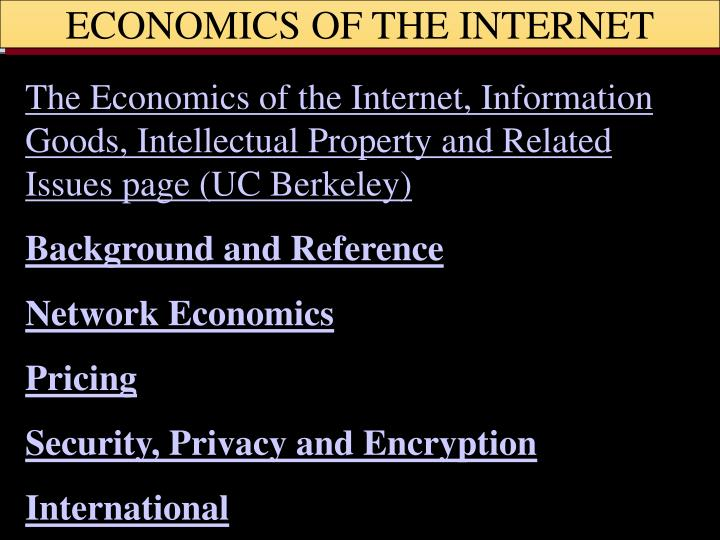 ECONOMICS OF THE INTERNET