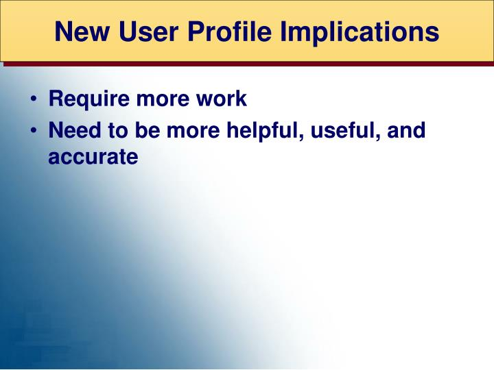 New User Profile Implications