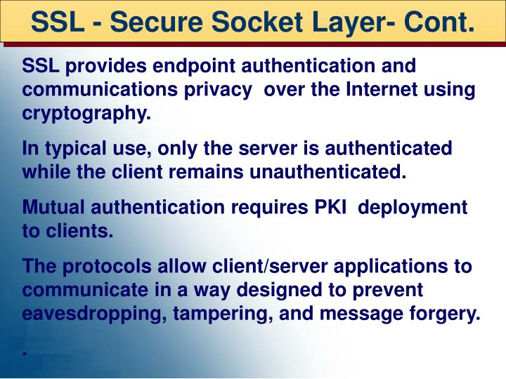 SSL - Secure Socket Layer- Cont.