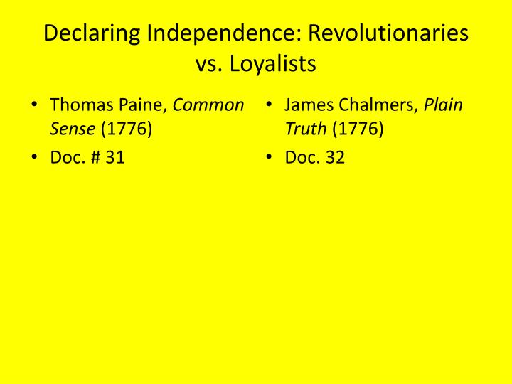 Declaring Independence: Revolutionaries vs. Loyalists