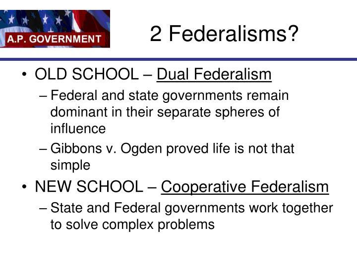 2 Federalisms?