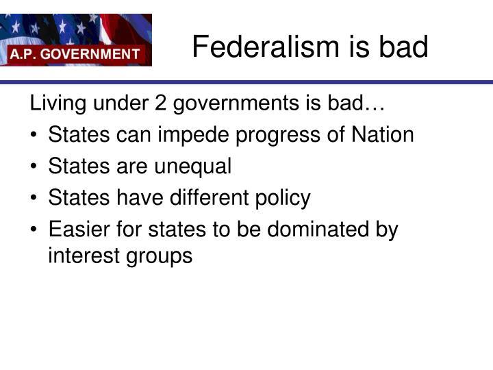 Federalism is bad