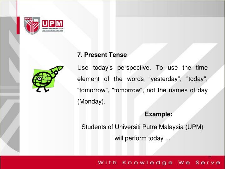 7. Present Tense
