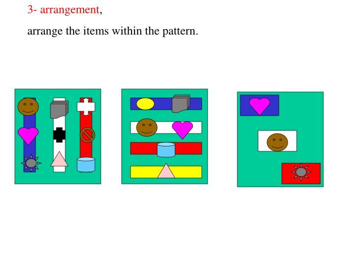 3- arrangement