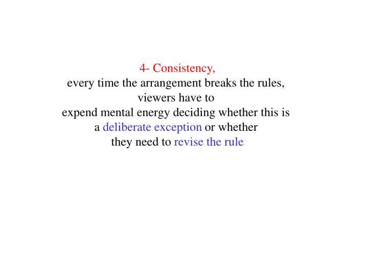 4- Consistency,