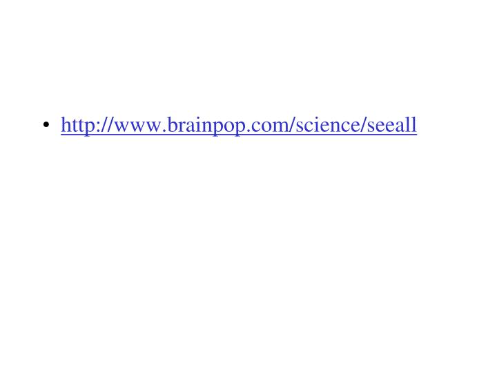 http://www.brainpop.com/science/seeall