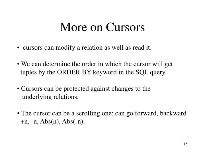 More on Cursors