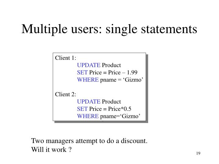Multiple users: single statements