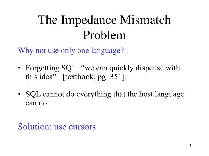 The Impedance Mismatch Problem