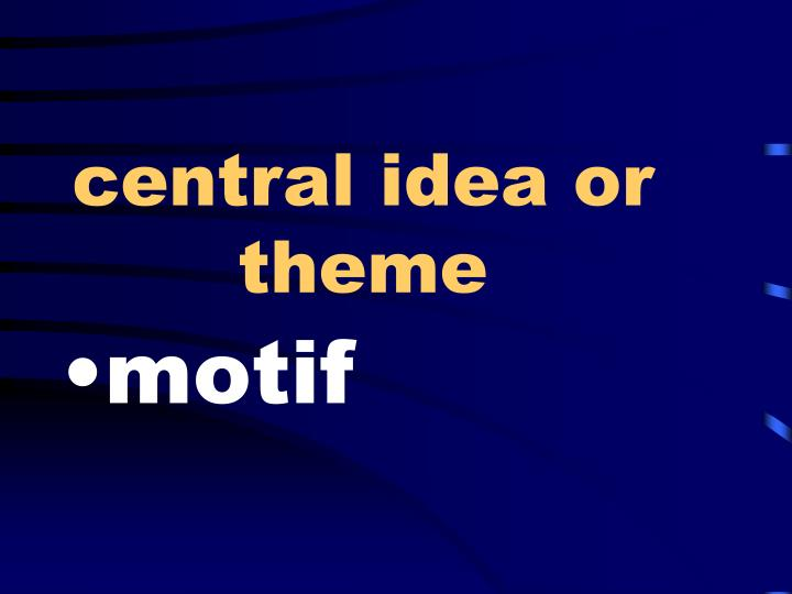 central idea or theme