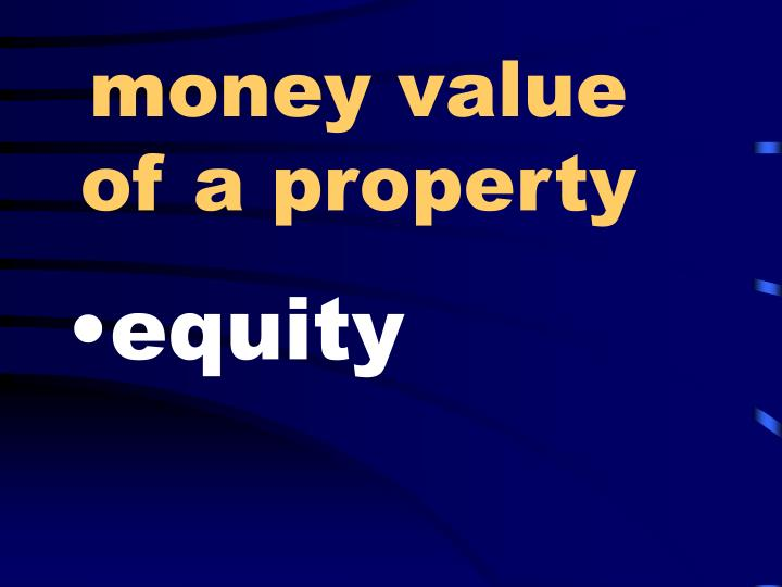 money value of a property