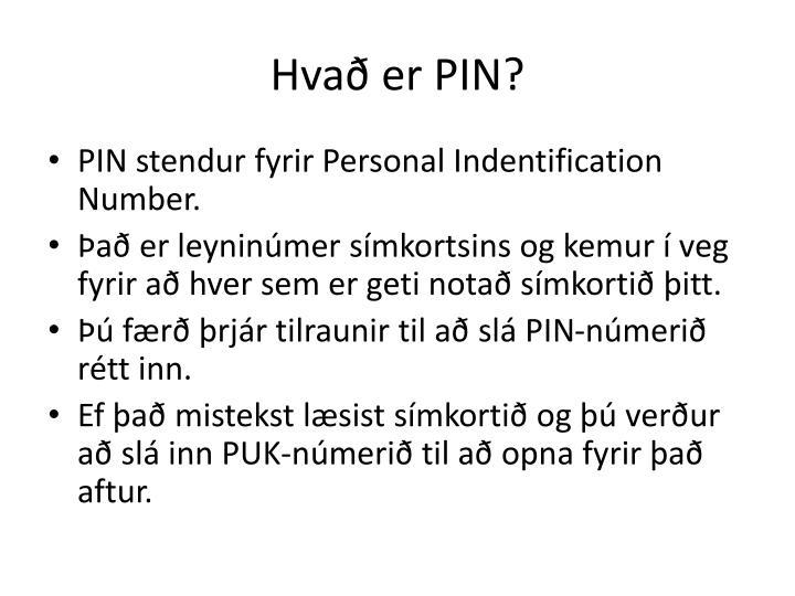 Hvað er PIN?