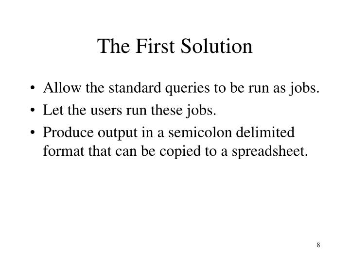 The First Solution