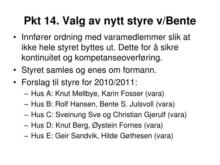Pkt 14. Valg av nytt styre v/Bente