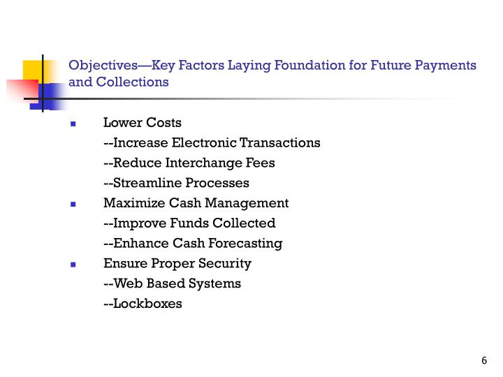 Objectives—Key Factors Laying Foundation for Future Payments and Collections