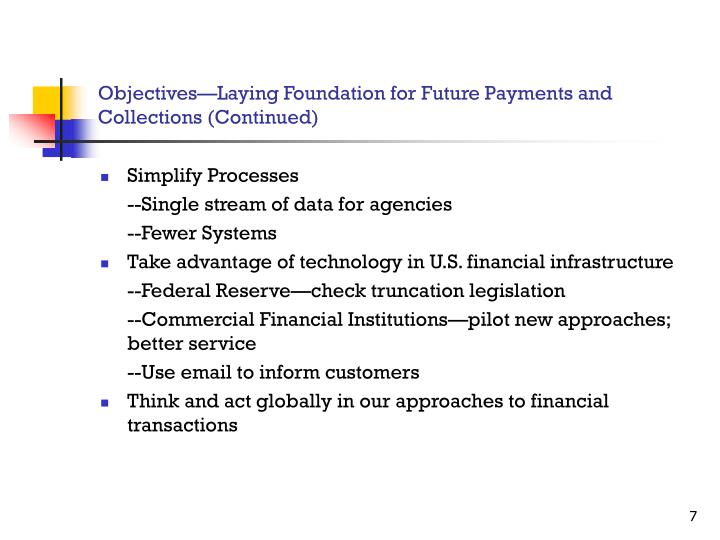 Objectives—Laying Foundation for Future Payments and Collections (Continued)