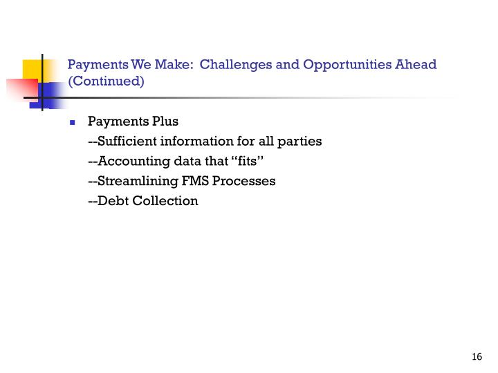 Payments We Make:  Challenges and Opportunities Ahead (Continued)
