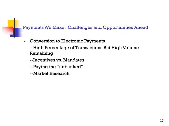 Payments We Make:  Challenges and Opportunities Ahead