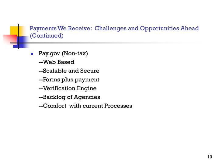 Payments We Receive:  Challenges and Opportunities Ahead (Continued)