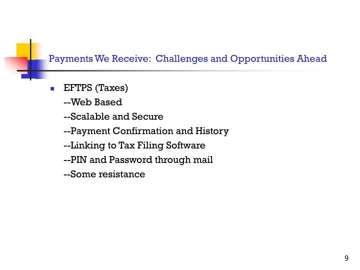 Payments We Receive:  Challenges and Opportunities Ahead