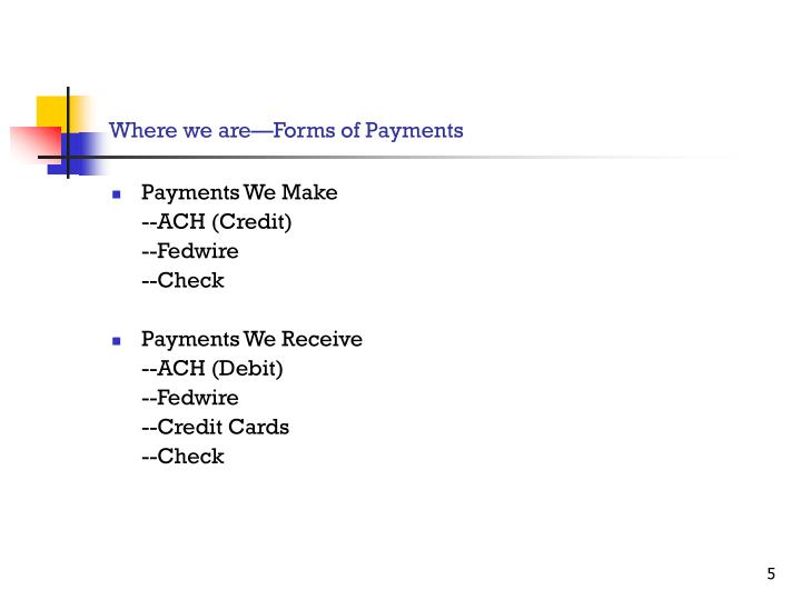 Where we are—Forms of Payments