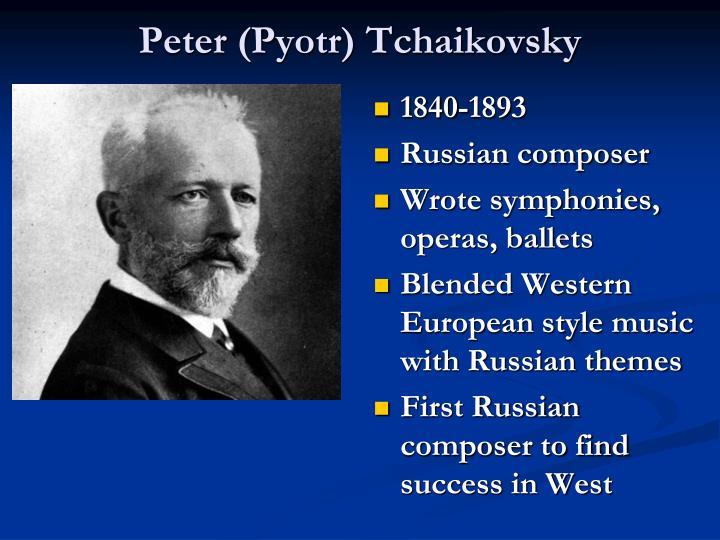 Peter (Pyotr) Tchaikovsky