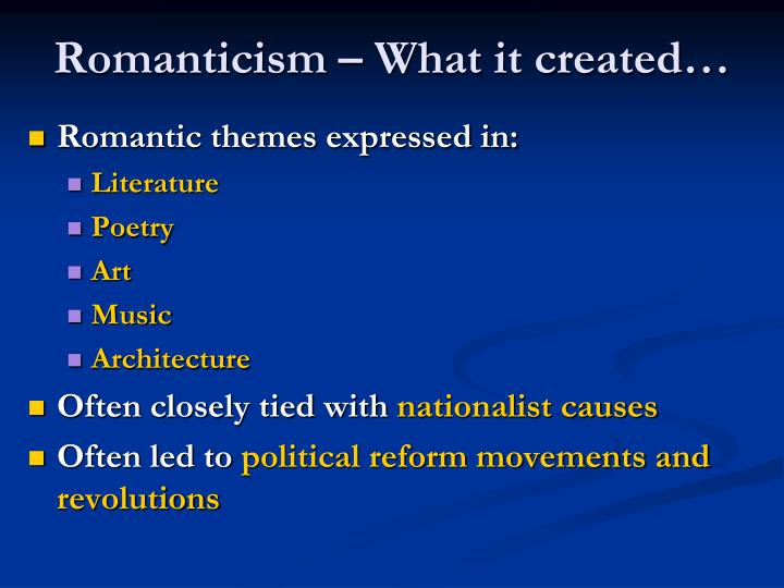 Romanticism – What it created…