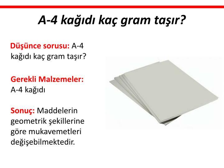 A-4 kağıdı kaç gram taşır?