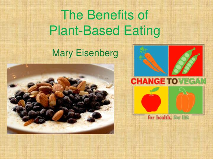 The benefits of plant based eating