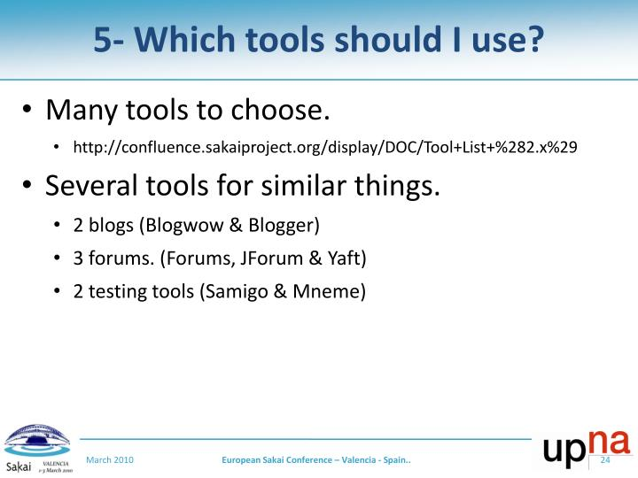 5- Which tools should I use?