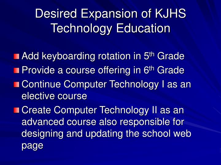 Desired Expansion of KJHS Technology Education