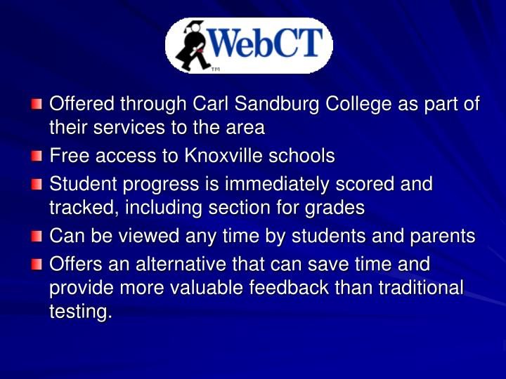 Offered through Carl Sandburg College as part of their services to the area