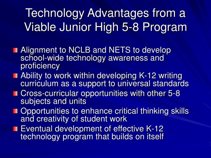 Technology Advantages from a Viable Junior High 5-8 Program