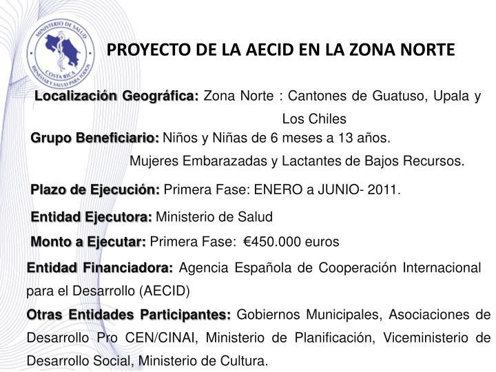 PROYECTO DE LA AECID EN LA ZONA NORTE