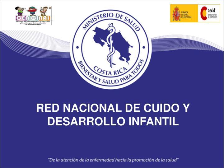 RED NACIONAL DE CUIDO Y DESARROLLO INFANTIL