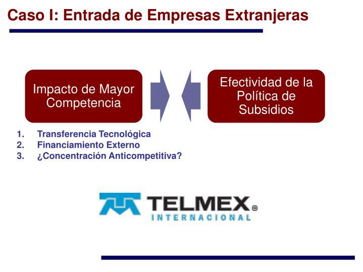 Caso I: Entrada de Empresas Extranjeras