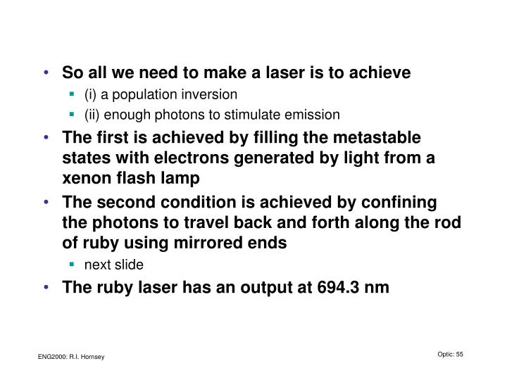 So all we need to make a laser is to achieve
