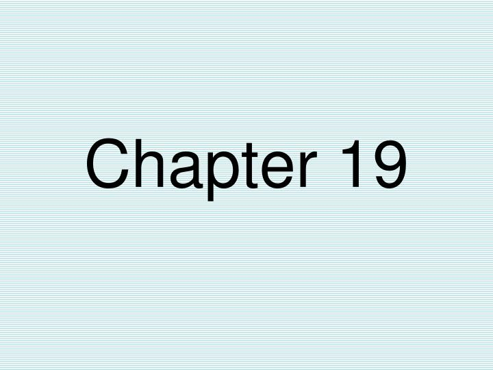 Chapter 19